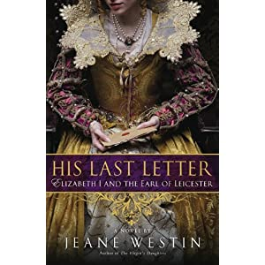 His Last Letter: Elizabeth I and the Earl of Leicester