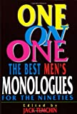img - for One on One: The Best Men's Monologues for the Nineties (Applause Acting Series) book / textbook / text book