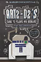 Art2-D2's Guide to Folding and Doodling: An Origami Yoda Activity Book (Star Wars)