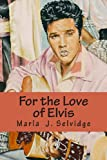img - for For the Love of Elvis book / textbook / text book