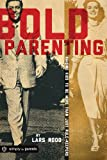 img - for Bold Parenting: Raising Kids to be More than Just Rule Keepers book / textbook / text book
