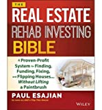 img - for A Proven-Profit System for Finding, Funding, Fixing, and Flipping Houses The Real Estate Rehab Investing Bible (Paperback) - Common book / textbook / text book