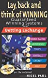 Lay,Back and Think of Winning: Guaranteed Winning Systems for the Betting Exchange