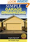 Simple Garage Organizing: Create Spac...