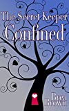 The Secret Keeper Confined (The Secret Keeper Series Book 2)