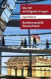 Die 101 wichtigsten Fragen - Bundesrepublik Deutschland - Edgar Wolfrum