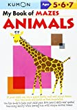 img - for My Book of Mazes: Animals: Ages 5-6-7 (Kumon Workbooks) by Shinobu Akaishi (1-Aug-2006) Paperback book / textbook / text book