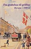img - for Fra grubehus til grillbar: Horsens i 1000  r book / textbook / text book