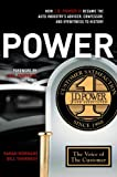img - for POWER: How J.D. Power III Became the Auto Industry's Adviser, Confessor, and Eyewitness to History book / textbook / text book
