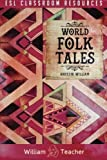 img - for ESL Classroom Resources: World Folk Tales (ESL Teaching Series) book / textbook / text book