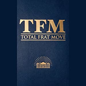 Total Frat Move | [W. R. Bolen, The Creators of TotalFratMove.com]