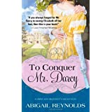 To Conquer Mr. Darcy (Second printing of Impulse & Initiative)by Abigail Reynolds