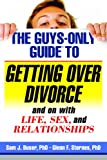 img - for The Guys-Only Guide to Getting Over Divorce and With Life, Sex, and Relationships (Guys-Only Guides) book / textbook / text book