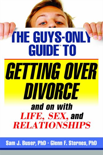 The Guys-Only Guide to Getting Over Divorce and With Life, Sex, and Relationships (Guys-Only Guides)