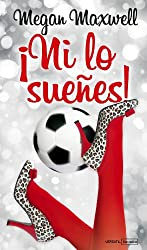 ¡Ni lo sueñes! (Spanish Edition)