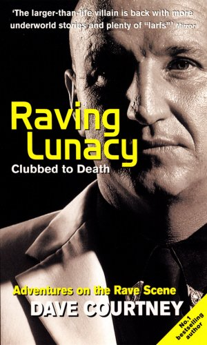 Raving Lunacy: Clubbed To Death: Clubbed to Death - Adventures on the Rave Scene