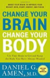 img - for Change Your Brain, Change Your Body: Use Your Brain to Get and Keep the Body You Have Always Wanted book / textbook / text book