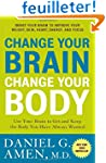 Change Your Brain, Change Your Body:...