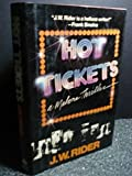 img - for Hot Tickets: A Malone Thriller by J. W. Rider (1987-11-03) book / textbook / text book