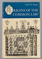 Origins of the Common Law by Arthur R. Hogue
