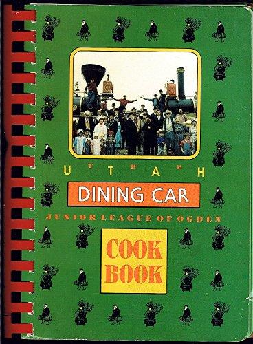 The Utah Dining Car by Ut Junior League of Odgen Utah Many King