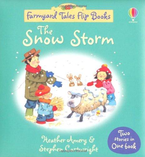 Snow Storm/Barn on Fire (Farmyard Tales Flip Books)