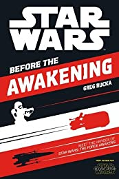 Star Wars The Force Awakens: Before the Awakening: Meet the Heroes of Star Wars The Force Awakens