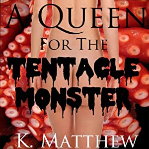 A Queen for the Tentacle Monster Audiobook