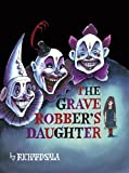 Grave Robber's Daughter (1560977736) by Sala, Richard