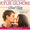 Bad Taste in Men: Clover Park, Book 3 Audiobook by Kylie Gilmore Narrated by Charles Lawrence