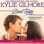 Bad Taste in Men: Clover Park, Book 3 | Kylie Gilmore
