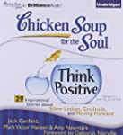 Chicken Soup for the Soul:Think Posit...