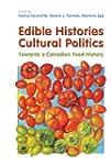 Edible Histories, Cultural Politics:...
