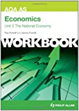 AQA AS Economics Unit 2 Workbook: The National Economy (Aqa As Economics Workbk Unit 2)