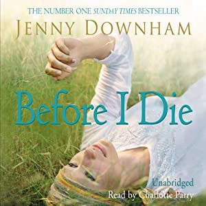 Now is Good (Previously Published as Before I Die) | [Jenny Downham]