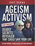 Ageism Activism: Deadly Secrets Revealed That Could Save Your Life