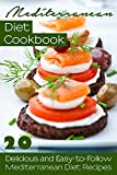 Mediterranean Diet Cookbook: 20 Delicious and Easy-to-Follow Mediterranean Diet Recipes