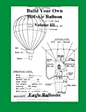 img - for Build Your Own Hot-Air Balloon: Volume III book / textbook / text book