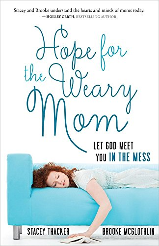 Hope for the Weary Mom: Let God Meet You in the Mess (The Weary Blues compare prices)