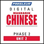 Chinese (Man) Phase 2, Unit 02: Learn to Speak and Understand Mandarin Chinese with Pimsleur Language Programs |  Pimsleur