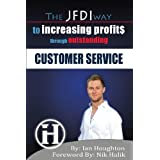The JFDI Way To Increasing Profits Through Outstanding Customer Service ~ Ian Houghton