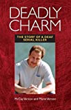 img - for Deadly Charm: The Story of a Deaf Serial Killer book / textbook / text book