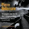Voyages au bord de l'impossible 3 | Livre audio Auteur(s) : Pierre Bellemare, Jean-Marc Epinoux Narrateur(s) : Pierre Bellemare