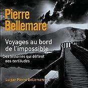 Voyages au bord de l'impossible 3 | Pierre Bellemare, Jean-Marc Epinoux