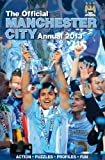 Grange Communications Ltd Official Manchester City FC Annual 2013 (Annuals 2013)
