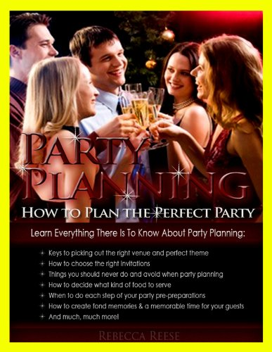 Party Planning: How To Plan the Perfect Party