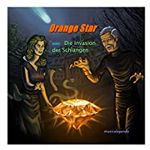 Orange Star: Die Invasion der Schlangen (Shades of Leviathan 1) Hörspiel von Stephan Siegbert Wolff Gesprochen von: Nina Goldberg, Milan Pesl, Stephan Wolff, Ernst Walter Siemon, Thomas Kästner, Petra Schöler