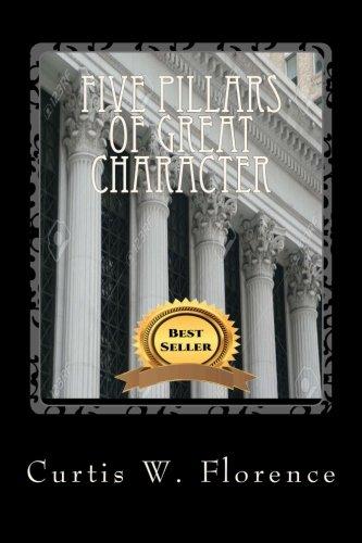 Five Pillars Of Great Character: Volume 1 (Character Development)