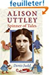 Alison Uttley: Spinner of Tales: The...