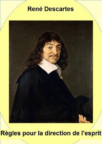 René Descartes - Règles pour la direction de l'esprit (French Edition)